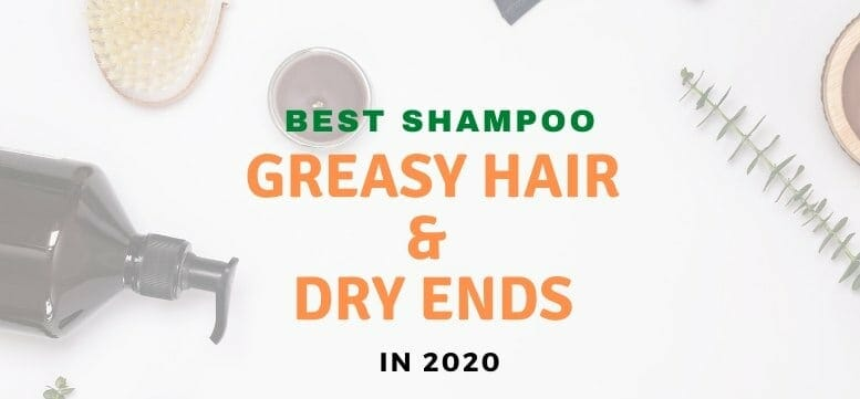 Top 3 Shampoos for Greasy Hair and Dry Ends