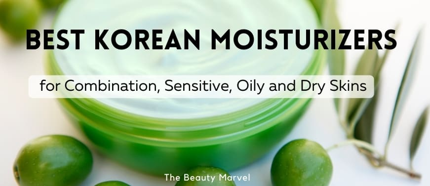 Best Korean Moisturizers for Combination, sensitive and dry skins