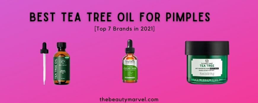 Best Tea Tree Oil for Pimples in 2021