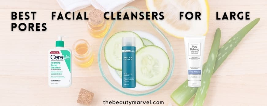 Best Cleanser for Large Pores