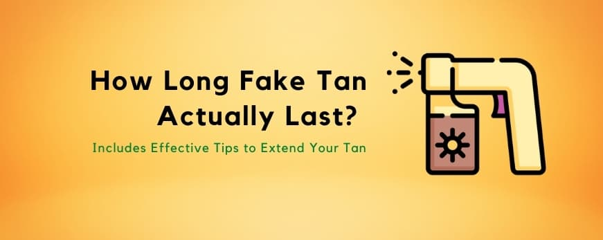 How Long Does a Fake Tan Last